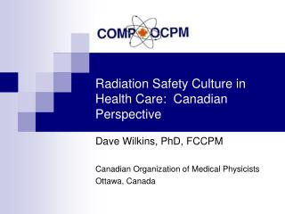 Radiation Safety Culture in Health Care:  Canadian Perspective