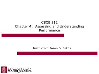 CSCE 212 Chapter 4:  Assessing and Understanding Performance