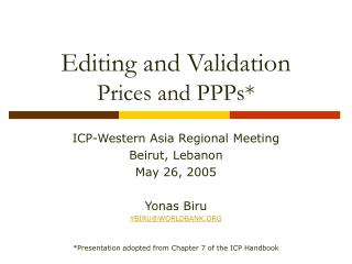 Editing and Validation  Prices and PPPs*