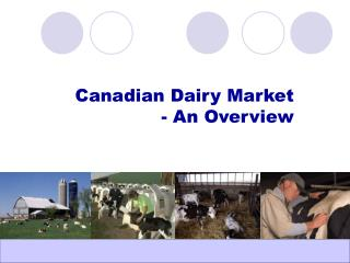Canadian Dairy Market  - An Overview
