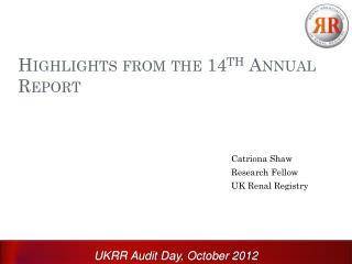 Highlights from the 14 th  Annual Report