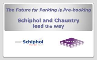 The Future  for  Parking  is  Pre-booking  Schiphol and Chauntry lead  the  way