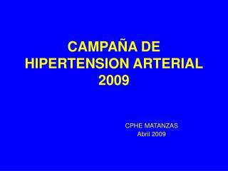 CAMPAÑA DE HIPERTENSION ARTERIAL 2009