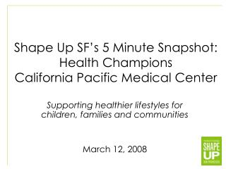 Shape Up SF's 5 Minute Snapshot: Health Champions California Pacific Medical Center