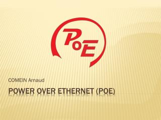 Power over Ethernet ( PoE )