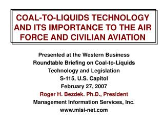 COAL-TO-LIQUIDS TECHNOLOGY AND ITS IMPORTANCE TO THE AIR FORCE AND CIVILIAN AVIATION