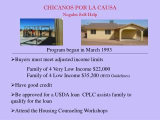 Program began in March 1993 Buyers must meet adjusted income limits