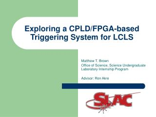 Exploring a CPLD/FPGA-based Triggering System for LCLS