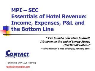 MPI – SEC  Essentials of Hotel Revenue: Income, Expenses, P&L and the Bottom Line