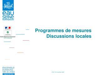 Programmes de mesures Discussions locales