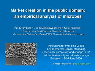 Market creation in the public domain:  an empirical analysis of microbes