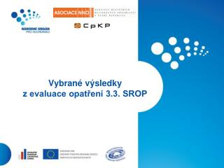 Vybrané výsledky  z evaluace opatření 3.3. SROP