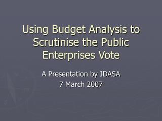 Using Budget Analysis to Scrutinise the Public Enterprises Vote