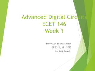 Advanced Digital Circuits ECET 146 Week 1