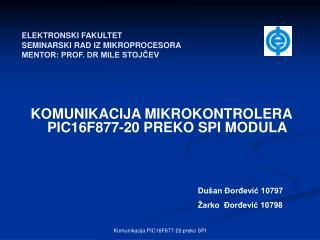 ELEKTRONSKI FAKULTET SEMINARSKI RAD IZ MIKROPROCESORA MENTOR: PROF. DR MILE STOJČEV
