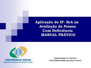 CAPACITAÇÃO LC 142/2013 CPOC/DIRSAT/INSS, Dezembro de 2013