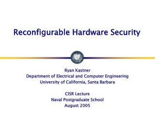 Reconfigurable Hardware Security