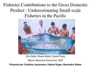 Dirk Zeller, Shawn Booth, Daniel Pauly Marine Resource Economics , 2007