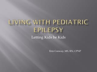 Living with Pediatric Epilepsy