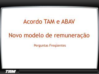 Acordo TAM e ABAV Novo modelo de remuneração