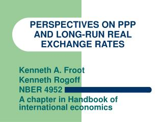 PERSPECTIVES ON PPP AND LONG-RUN REAL EXCHANGE RATES
