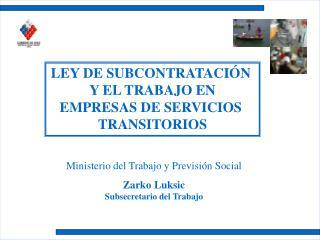 LEY DE SUBCONTRATACI�N  Y EL TRABAJO EN EMPRESAS DE SERVICIOS  TRANSITORIOS