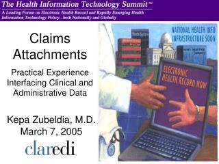 Claims Attachments Practical Experience Interfacing Clinical and Administrative Data