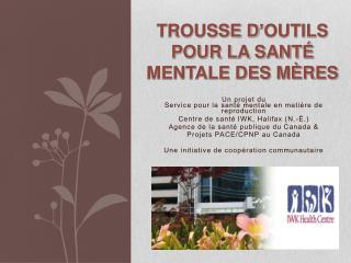TROUSSE D ' OUTILS POUR LA SANTÉ MENTALE DES MÈRES