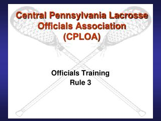 Central Pennsylvania Lacrosse Officials Association (CPLOA)