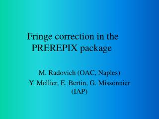 Fringe correction in the       PREREPIX package