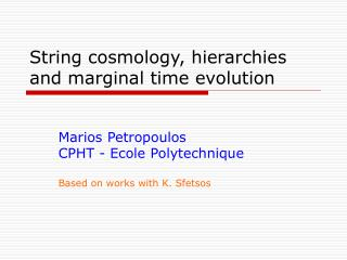String cosmology, hierarchies and marginal time evolution