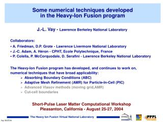 Some numerical techniques developed  in the Heavy-Ion Fusion program