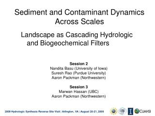 Sediment and Contaminant Dynamics  Across Scales