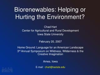 Biorenewables: Helping or Hurting the Environment?