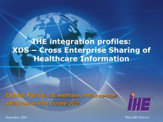 IHE integration profiles:  XDS � Cross Enterprise Sharing of Healthcare Information