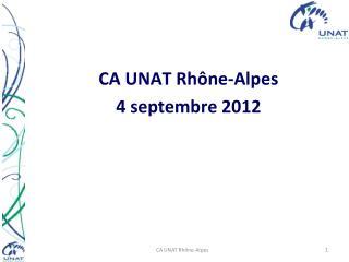 CA UNAT Rhône-Alpes 4 septembre 2012