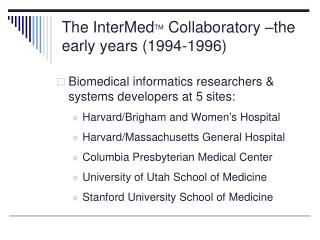 The InterMed TM  Collaboratory –the early years (1994-1996)