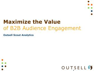 Maximize the Value  of B2B Audience Engagement