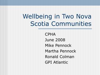 Wellbeing in Two Nova Scotia Communities