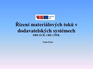 Řízení materiálových toků v dodavatelských systémech DRP, ECR, CRP, CPFR,