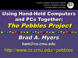 Using Hand-Held Computers and PCs Together: The Pebbles Project