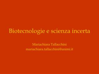 Biotecnologie e scienza incerta