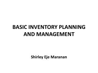BASIC INVENTORY PLANNING AND MANAGEMENT