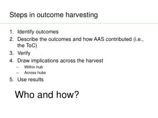 Steps in outcome harvesting