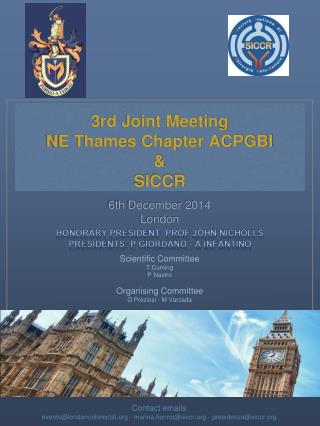3rd Joint Meeting  NE Thames Chapter ACPGBI  &  SICCR