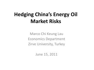 Hedging China s Energy Oil Market Risks