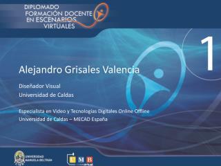 Alejandro  Grisales  Valencia