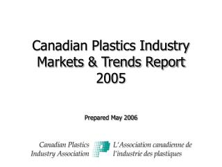 Canadian Plastics Industry  Markets & Trends Report  2005