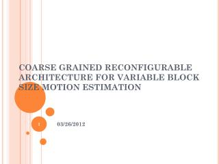 COARSE GRAINED RECONFIGURABLE ARCHITECTURE FOR VARIABLE BLOCK SIZE MOTION ESTIMATION