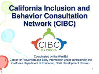 California Inclusion and Behavior Consultation Network (CIBC)